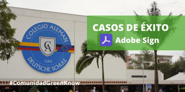 Colegio Alemán de Cali es un caso de éxito de Adobe Sign y Green Know